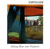 STIFTELSEN - ALLTING LÅTER SOM SLIPKNOT (LP)