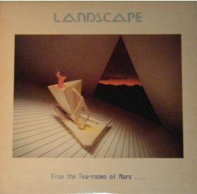LANDSCAPE - FROM THE TEA-ROOMS OF MARS… TO THE HELL-HOLES OF URANUS (LP)