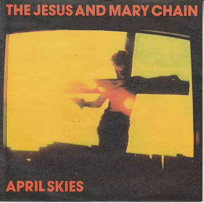 """JESUS AND MARY CHAIN, THE - APRIL SKIES / Kill Surf City (7"""")"""