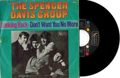 """SPENCER DAVIS GROUP, THE - LOOKING BACK / Don''t Want You No More (7"""")"""
