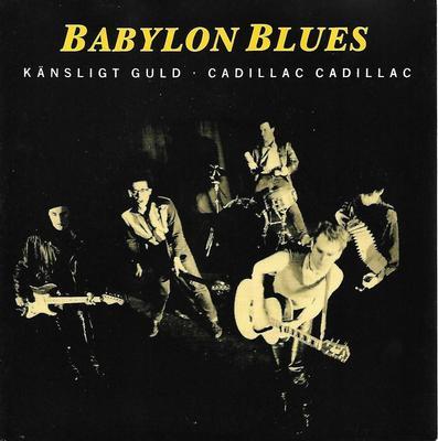 "BABYLON BLUES - KÄNSLIGT GULD / CADILLAC CADILLAC Stry Terrarie (7"")"
