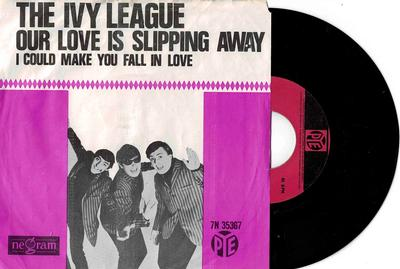 """THE IVY LEAGUE - OUR LOVE IS SLIPPING AWAY / I Could Make You Fall In Love (7"""")"""