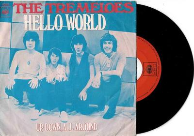 """TREMELOES, THE - HELLO WORLD / Up, Down, All Around (7"""")"""