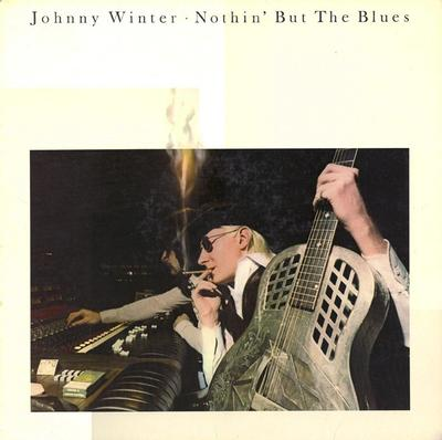 WINTER, JOHNNY - NOTHIN' BUT THE BLUES Dutch pressing (LP)