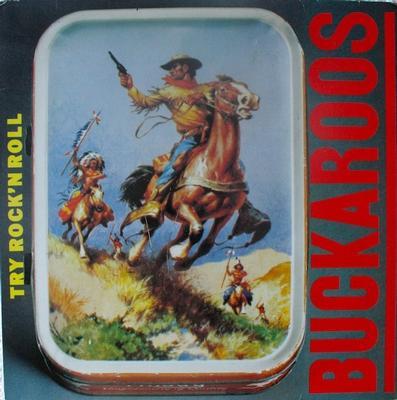 BUCKAROOS, THE - TRY ROCK'N ROLL (LP)