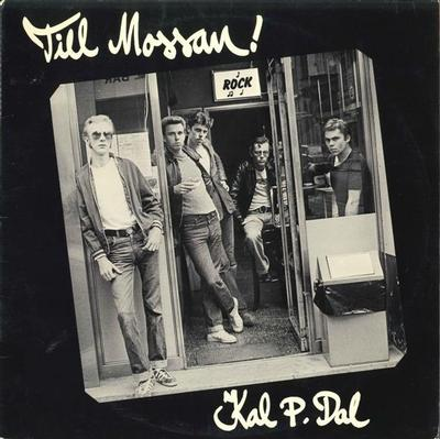 KAL P. DAL - TILL MOSSAN! First press with Innersleeve (LP)