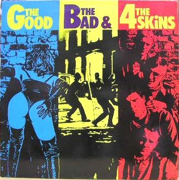 THE GOOD, THE BAD & THE 4 SKINS Misprinted Version