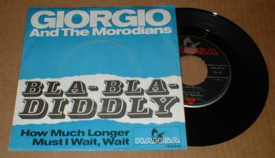 "GIORGIO AND THE MORODIANS - BLA-BLA-DIDDLY (7"")"