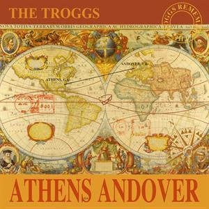 TROGGS, THE - ATHENS ANDOVER RSD 2019, 180g deluxe. 500x. (LP)