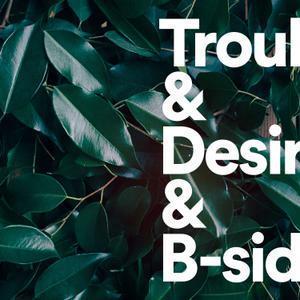 TIGER LOU - TROUBLE & DESIRE+ B-SIDES (LP)