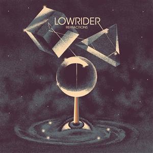 LOWRIDER - REFRACTIONS (LP)