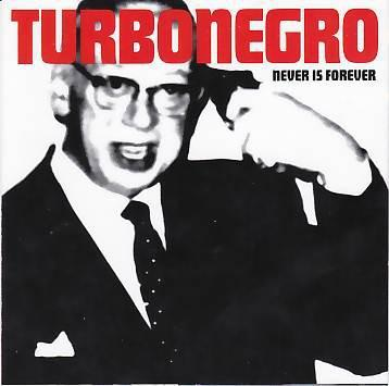 TURBONEGRO - NEVER IS FOREVER Black vinyl (LP)