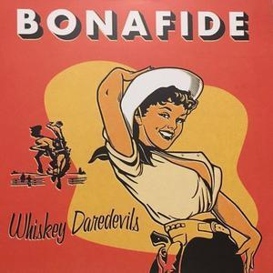 WHISKEY DAREDEVILS - BONAFIDE (LP)