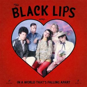 BLACK LIPS - IN A WORLD THAT´S FALLING APART (LP)