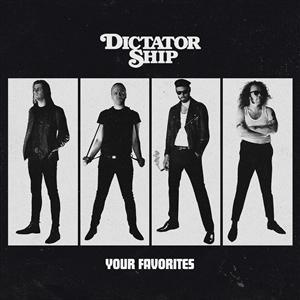 DICTATOR SHIP - YOUR FAVORITES (LP)