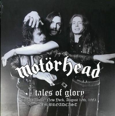 MOTÖRHEAD - TALES OF GLORY live New York 1983, FM Broadcast (LP)
