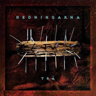 HEDNINGARNA - TRÄ+Bonus First time on vinyl (2LP)