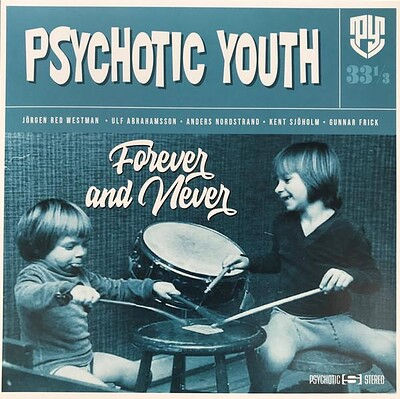 PSYCHOTIC YOUTH - FOREVER AND NEVER Limited Blue vinyl (LP)