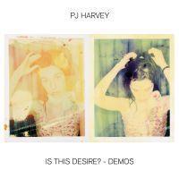 HARVEY, PJ - IS THIS DESIRE? - DEMOS (LP)