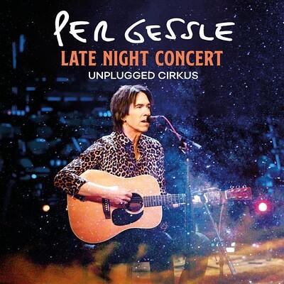 GESSLE, PER - LATE NIGHT CONCERT, UNPLUGGED CIRKUS (LP)